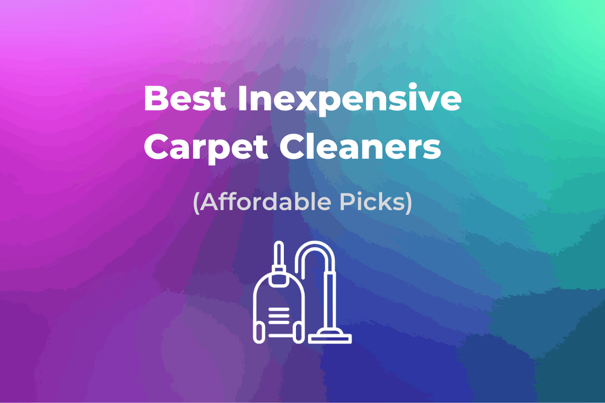 Best Inexpensive Carpet Cleaners