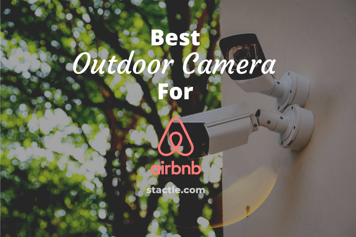 Best Outdoor Camera for Airbnb