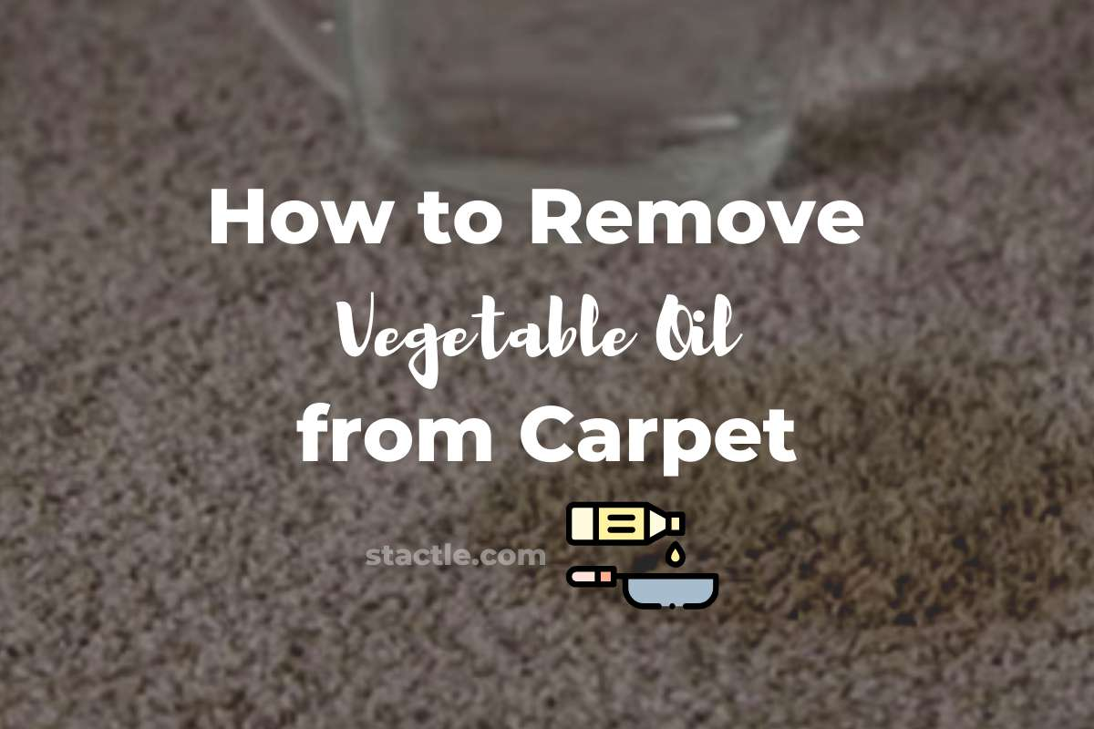 Remove Vegetable Oil from Carpet